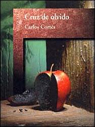 Carlos Cortés - Cruz de olvido